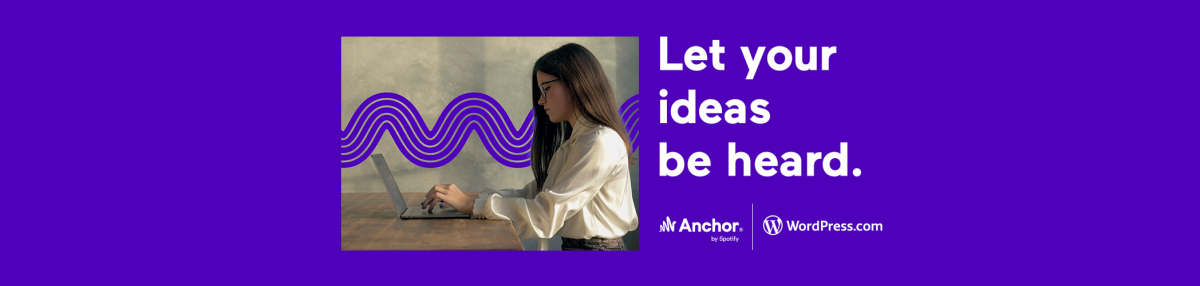 , Turn Your WordPress.com Blog into a Podcast with Anchor – The WordPress.com Blog – Source WordPress Blog News, iBSC Technologies - learning management services, LMS, Wordpress, CMS, Moodle, IT, Email, Web Hosting, Cloud Server,Cloud Computing